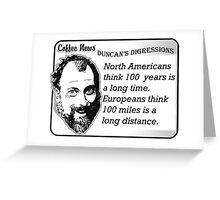 The difference between North Americans and Europeans Greeting Card