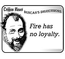 Fire has no loyalty. Photographic Print