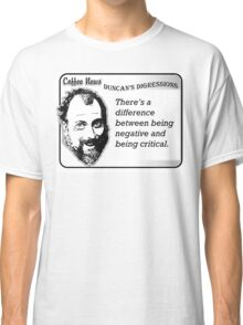 There's a difference between being negative and being critical. Classic T-Shirt