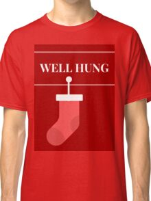 Well Hung Classic T-Shirt