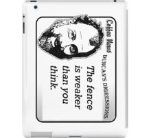 The Fence is Weaker Than You Think iPad Case/Skin