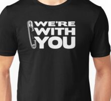 Safety Pin - We're With You Unisex T-Shirt