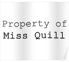 Property of Miss Quill Poster