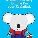 Over-Koalafied by samedog