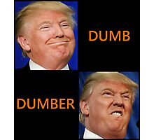 dumb trump Photographic Print