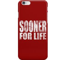 Sooner for Life iPhone Case/Skin