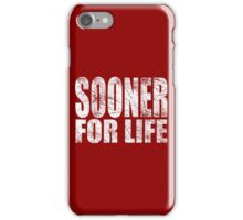 Sooner for Life iPhone Case/Skin