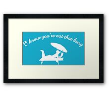I Know You're Not Busy (B&W) Framed Print