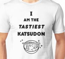 I am the tastiest Katsudon V2  Unisex T-Shirt