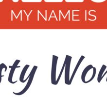 My Name is Nasty Woman Sticker