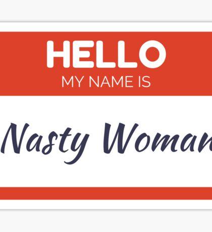 My Name is Nasty Woman Sticker