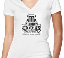 Without Trucks ... Women's Fitted V-Neck T-Shirt