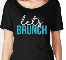 Let's Brunch Women's Relaxed Fit T-Shirt