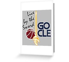 Live by the sword - Go CLE Greeting Card