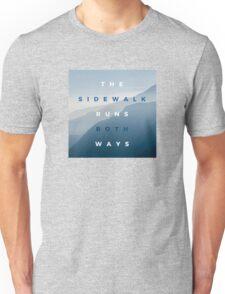 The Sidewalk Runs Both Ways Unisex T-Shirt