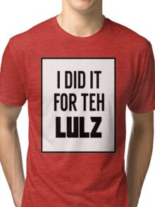 For the LULZ #3 Tri-blend T-Shirt