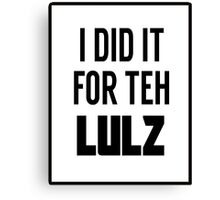 For the LULZ #3 Canvas Print