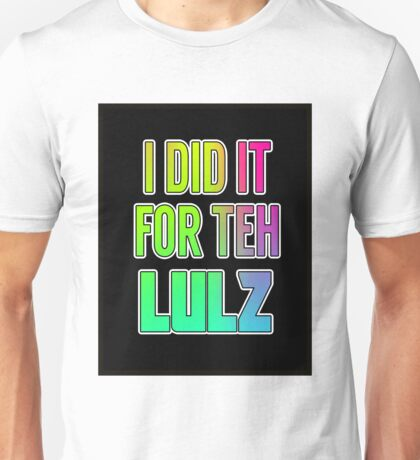 For the LULZ #2 Unisex T-Shirt