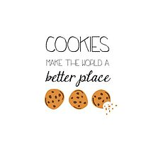 Cookies make the world a better place Photographic Print