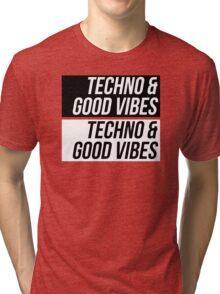 Techno & Good Vibes Tri-blend T-Shirt