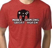 Make Gaming Great Again - Trump Gaming Tri-blend T-Shirt