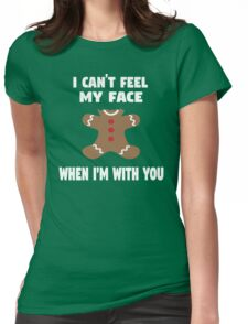 I Can't Feel My Face When I'm With You Womens Fitted T-Shirt