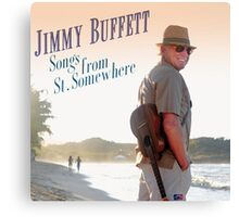 Jimmy Buffett : Songs from St. Somewhere Canvas Print