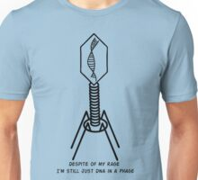 Despite of my rage, I'm still just DNA in a phage Unisex T-Shirt