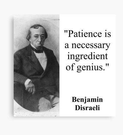 Patience Is A Necessary Ingredient Of Genius - Disraeli Canvas Print