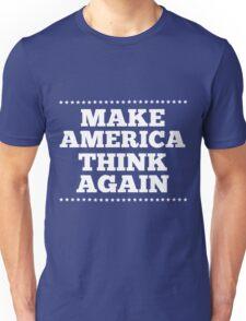 Make America think again - not my president Unisex T-Shirt