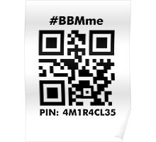 #BBMme ~ PIN: 4M1R4CL35 [B/W] Poster