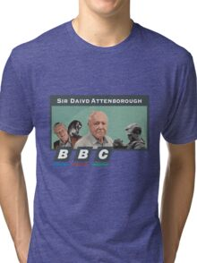 I love Sir David Attenborough 2 Tri-blend T-Shirt