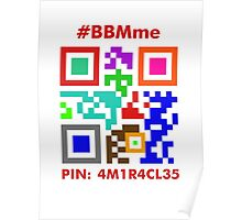 #BBMme ~ PIN: 4M1R4CL35 [Color] Poster