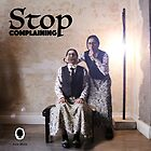 Stop Complaining! by JozeMont