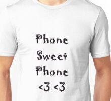 Phone Sweet Phone <3 <3  Unisex T-Shirt