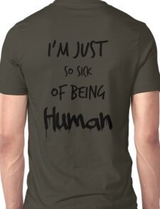 I'm just so sick of being Human - Jon bellion 2 Unisex T-Shirt