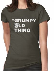 Robust Grumpy Old Thing white Womens Fitted T-Shirt