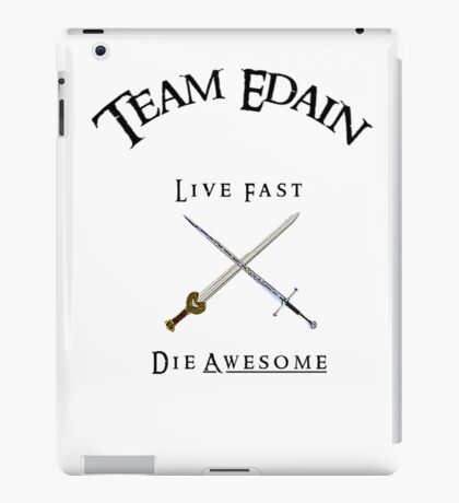 Team Edain - Live Fast, Die Awesome  iPad Case/Skin