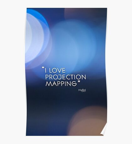 I love projection mapping Poster