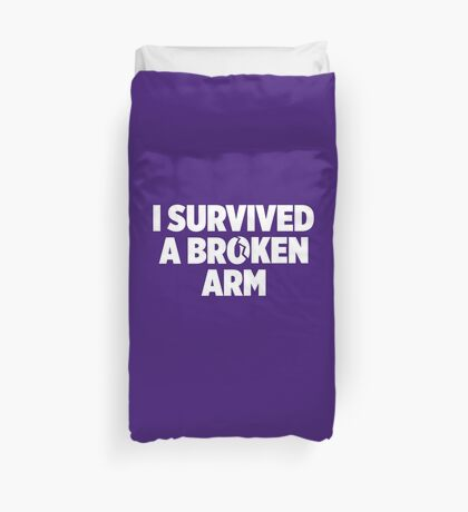 I Survived A Broken Arm Duvet Cover