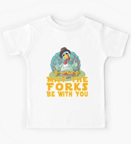 Cute Funny Joke Thanksgiving Turkey May The Forks Be With You T Shirt Kids Tee