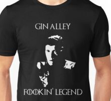 Gin Alley Fookin Legend Unisex T-Shirt