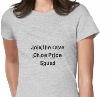 """Join the """"Save Chloe Price Squad"""" Womens Fitted T-Shirt"""