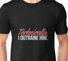 Carol Danvers - Technically, I Outrank Him. Unisex T-Shirt