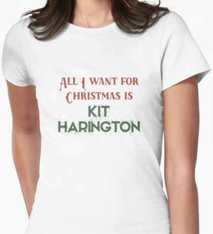 All I want for Christmas is Kit Harington Womens Fitted T-Shirt