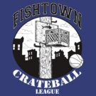 Fishtown Crateball League by jkilpatrick