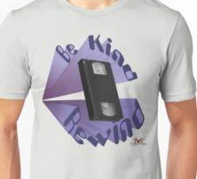 Be Kind Rewind Ver. 4 Unisex T-Shirt