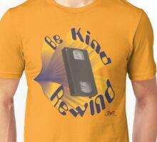Be Kind Rewind Ver. 3 Unisex T-Shirt