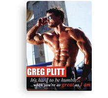 It's Hard To Be Humble (Greg Plitt) Canvas Print