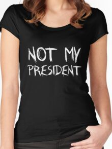 Not My President - Anti Trump Protest Women's Fitted Scoop T-Shirt